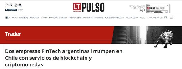 La Tercera: Two Argentine FinTech companies break into Chile with blockchain and cryptocurrency services